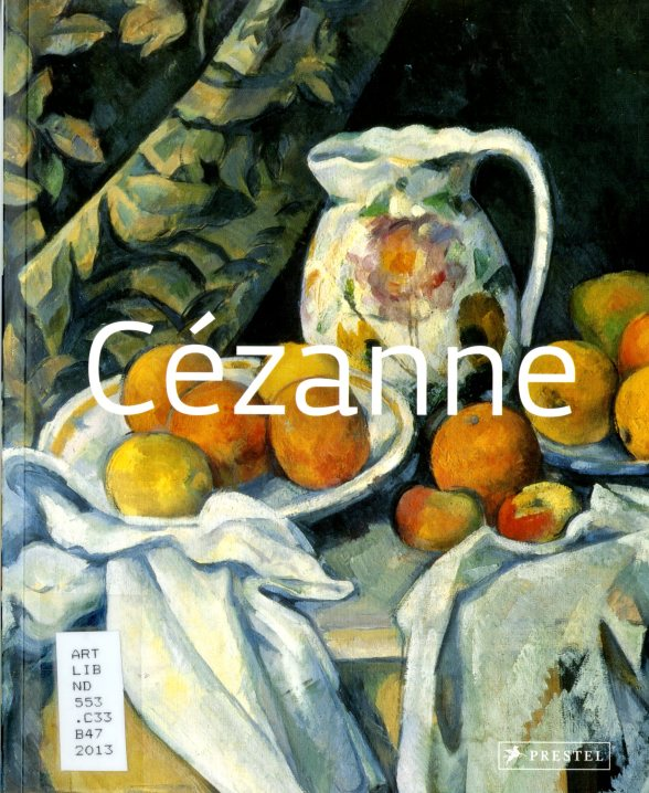 Cézanne; Call#:  ND553.C33 B47 2013
